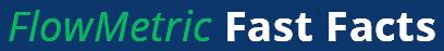 FlowMetric Fast Facts